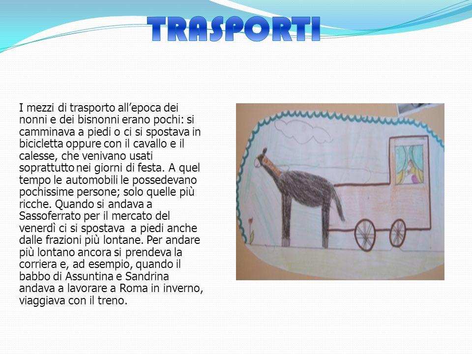 I mezzi di trasporto all'epoca dei nonni e dei bisnonni erano pochi: si camminava a piedi o ci si spostava in bicicletta oppure con il cavallo e il ca