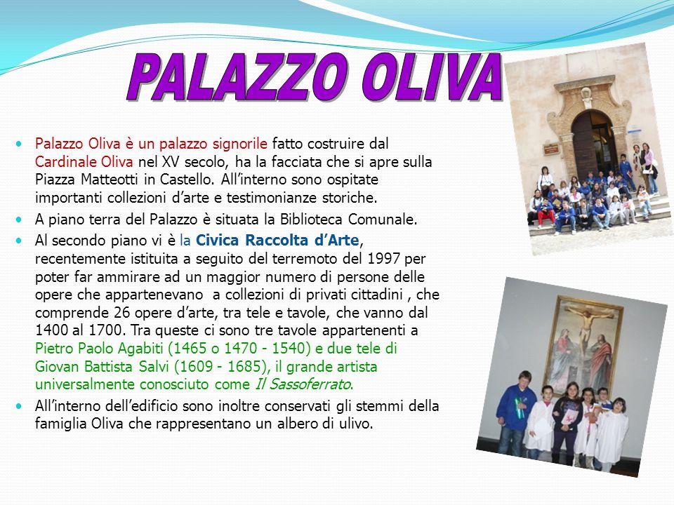 Palazzo Oliva è un palazzo signorile fatto costruire dal Cardinale Oliva nel XV secolo, ha la facciata che si apre sulla Piazza Matteotti in Castello.