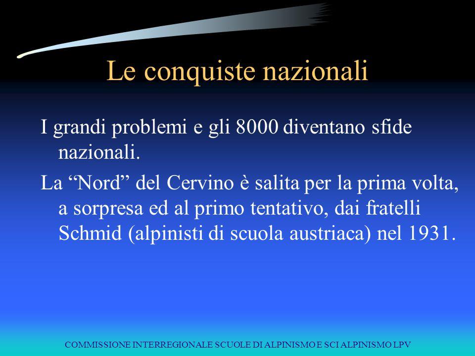 """COMMISSIONE INTERREGIONALE SCUOLE DI ALPINISMO E SCI ALPINISMO LPV Le conquiste nazionali I grandi problemi e gli 8000 diventano sfide nazionali. La """""""
