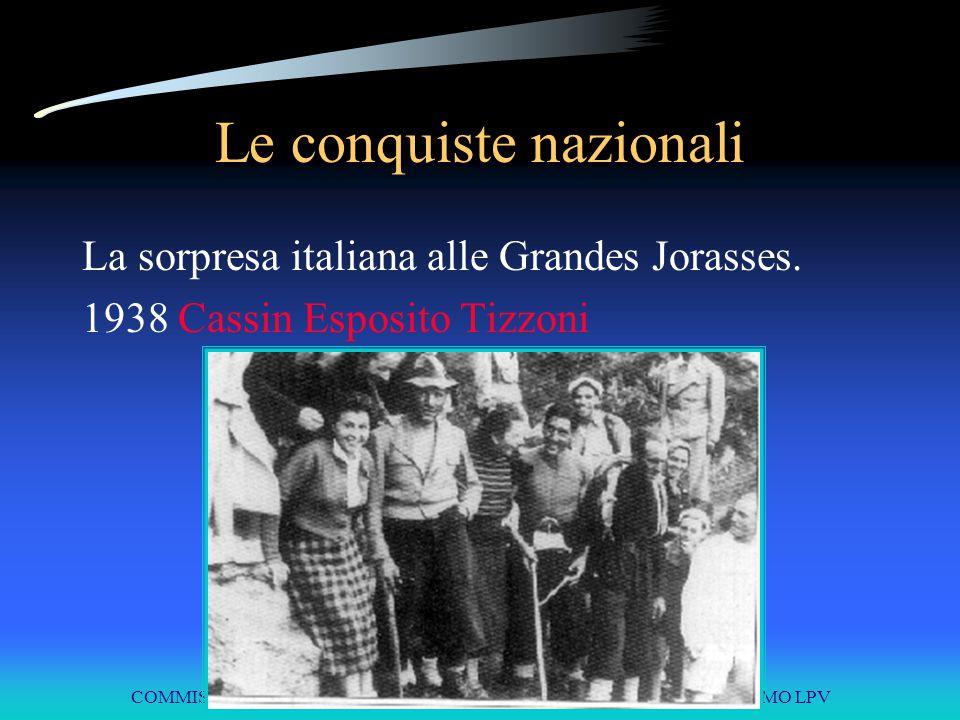 COMMISSIONE INTERREGIONALE SCUOLE DI ALPINISMO E SCI ALPINISMO LPV Le conquiste nazionali La sorpresa italiana alle Grandes Jorasses. 1938 Cassin Espo