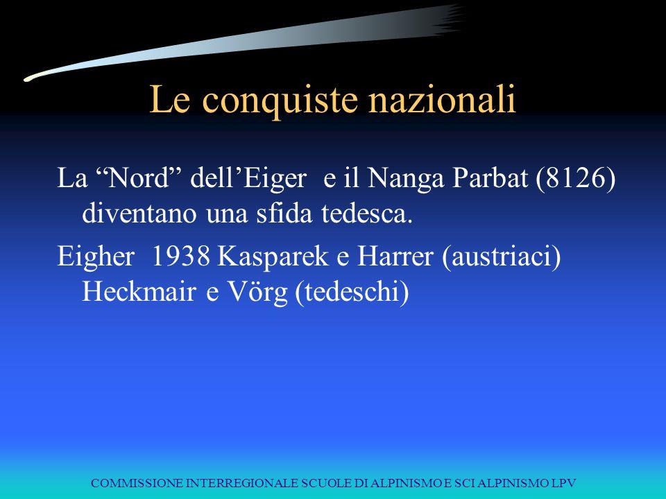 """COMMISSIONE INTERREGIONALE SCUOLE DI ALPINISMO E SCI ALPINISMO LPV Le conquiste nazionali La """"Nord"""" dell'Eiger e il Nanga Parbat (8126) diventano una"""