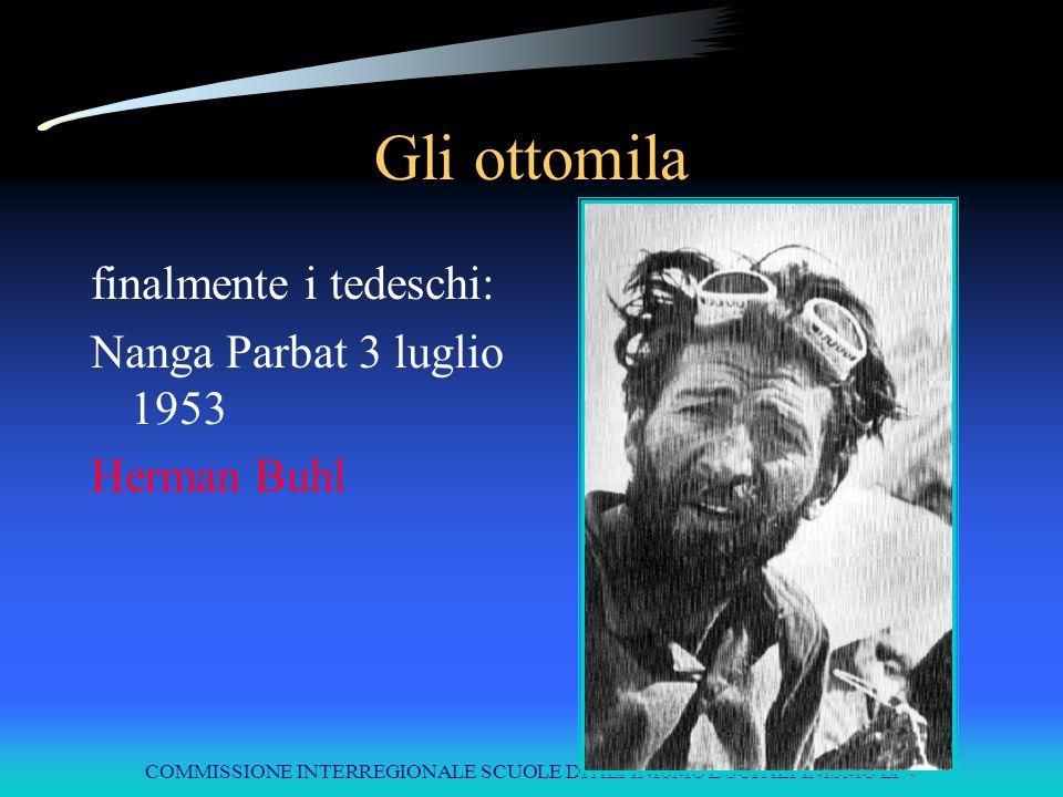 COMMISSIONE INTERREGIONALE SCUOLE DI ALPINISMO E SCI ALPINISMO LPV Gli ottomila finalmente i tedeschi: Nanga Parbat 3 luglio 1953 Herman Buhl
