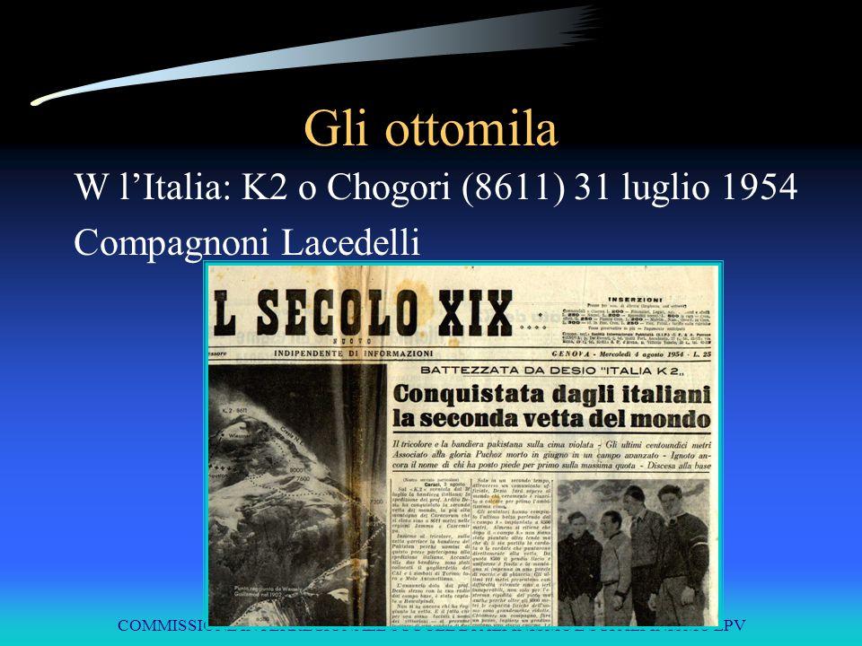 COMMISSIONE INTERREGIONALE SCUOLE DI ALPINISMO E SCI ALPINISMO LPV Gli ottomila W l'Italia: K2 o Chogori (8611) 31 luglio 1954 Compagnoni Lacedelli