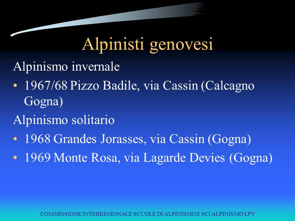 COMMISSIONE INTERREGIONALE SCUOLE DI ALPINISMO E SCI ALPINISMO LPV Alpinisti genovesi Alpinismo invernale 1967/68 Pizzo Badile, via Cassin (Calcagno G