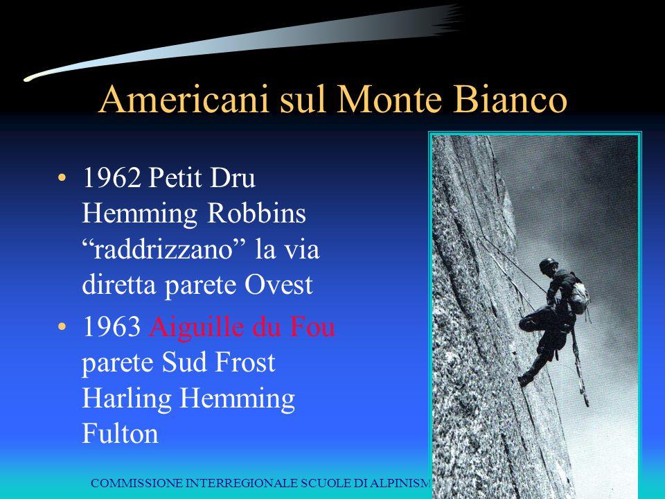 """COMMISSIONE INTERREGIONALE SCUOLE DI ALPINISMO E SCI ALPINISMO LPV Americani sul Monte Bianco 1962 Petit Dru Hemming Robbins """"raddrizzano"""" la via dire"""