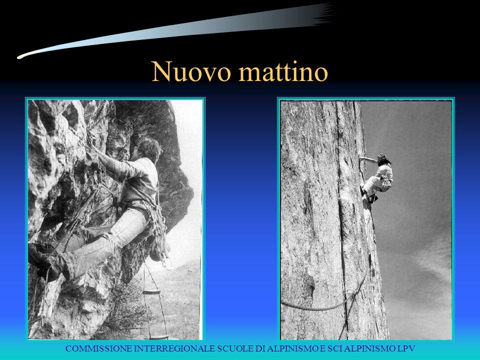 COMMISSIONE INTERREGIONALE SCUOLE DI ALPINISMO E SCI ALPINISMO LPV Nuovo mattino