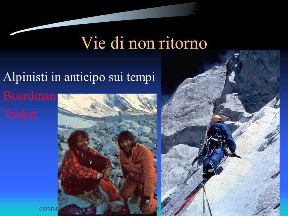 COMMISSIONE INTERREGIONALE SCUOLE DI ALPINISMO E SCI ALPINISMO LPV Vie di non ritorno Alpinisti in anticipo sui tempi Boardman Tasker
