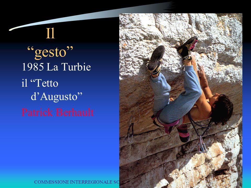 """COMMISSIONE INTERREGIONALE SCUOLE DI ALPINISMO E SCI ALPINISMO LPV Il """"gesto"""" 1985 La Turbie il """"Tetto d'Augusto"""" Patrick Berhault"""