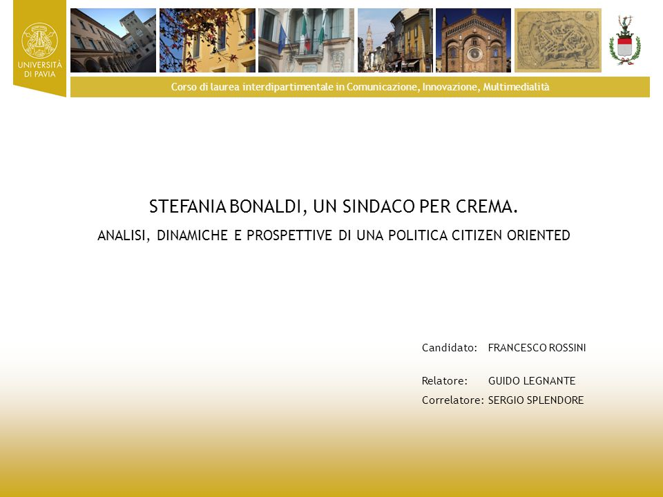 Corso di laurea interdipartimentale in Comunicazione, Innovazione, Multimedialità STEFANIA BONALDI, UN SINDACO PER CREMA.
