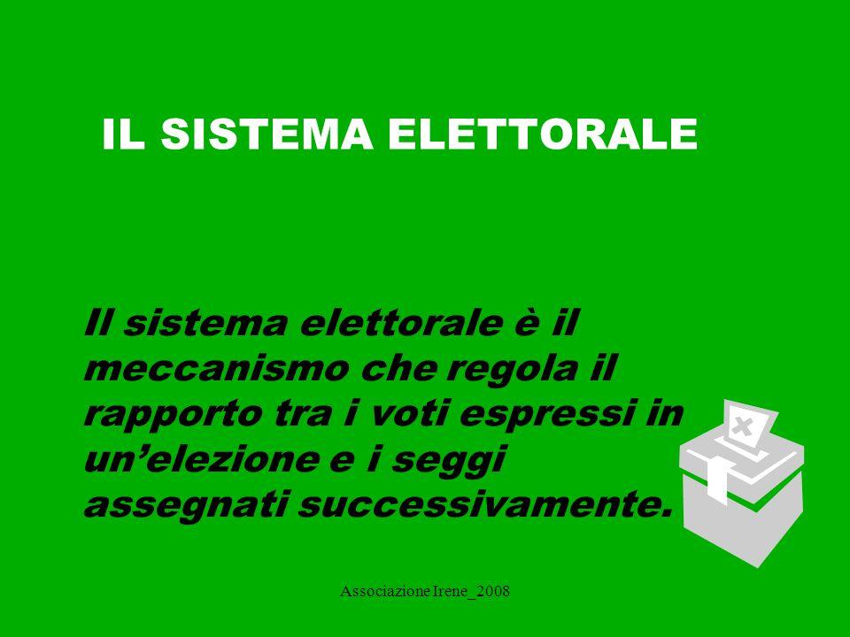 Associazione Irene_2008 Diversi tipi di sistema elettorale Il sistema elettorale si suddivide in due grandi famiglie: - Sistema proporzionale - Sistema maggioritario … a queste si aggiunge un - Sistema Misto