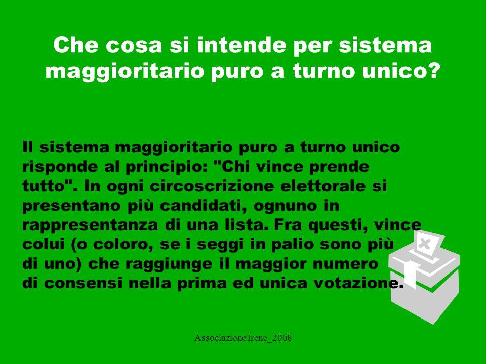 Associazione Irene_2008 Sistema Maggioritario a doppio turno Il sistema maggioritario a doppio turno consente solo ai due candidati più votati al primo turno di ripresentarsi al secondo.