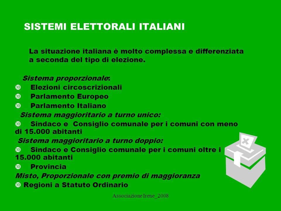 Associazione Irene_2008 PARLAMENTO ITALIANO Il sistema elettorale delle due Camere è stato di tipo proporzionale per quasi cinquant'anni.