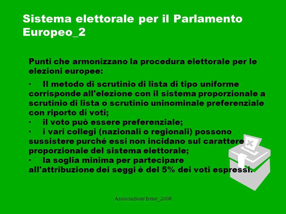 Associazione Irene_2008 Sistema elettorale per il Parlamento Europeo_3 I membri italiani del Parlamento europeo sono 76.