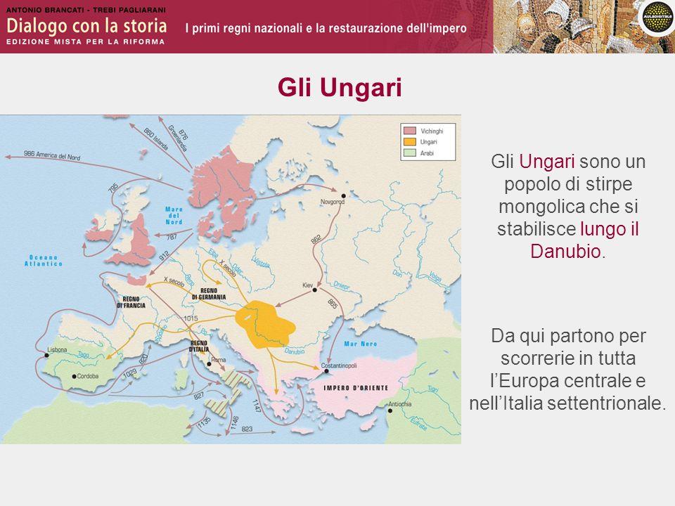 Gli Ungari Gli Ungari sono un popolo di stirpe mongolica che si stabilisce lungo il Danubio. Da qui partono per scorrerie in tutta l'Europa centrale e