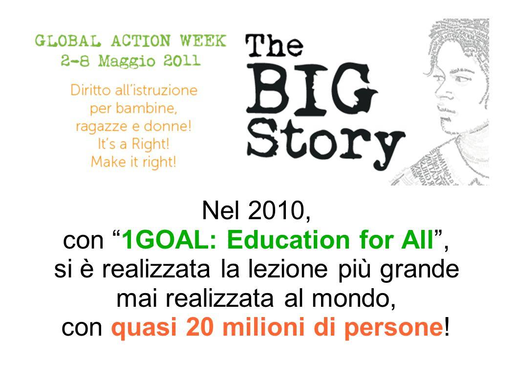 Nel 2010, con 1GOAL: Education for All , si è realizzata la lezione più grande mai realizzata al mondo, con quasi 20 milioni di persone!