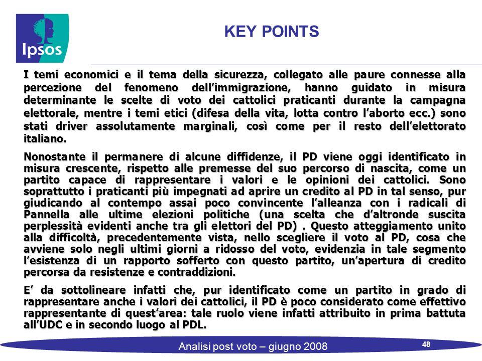 48 Analisi post voto – giugno 2008 KEY POINTS I temi economici e il tema della sicurezza, collegato alle paure connesse alla percezione del fenomeno d