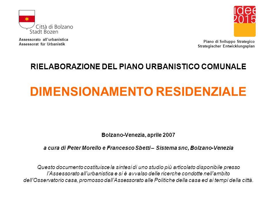 Assessorato all'urbanistica Assessorat für Urbanistik RIELABORAZIONE DEL PIANO URBANISTICO COMUNALE DIMENSIONAMENTO RESIDENZIALE Bolzano-Venezia, apri