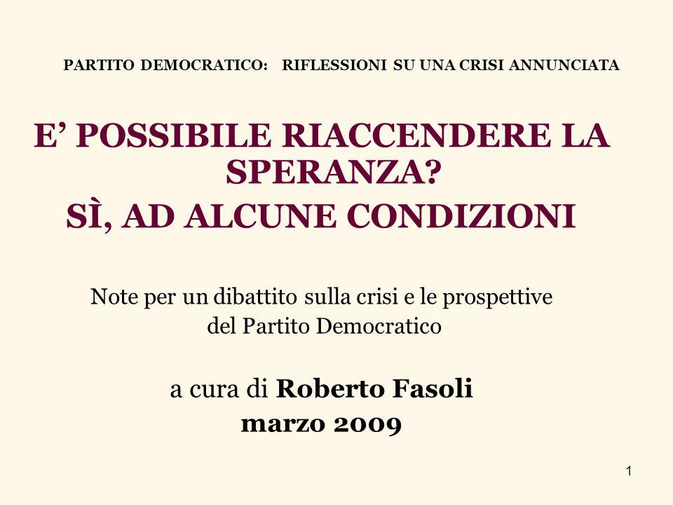 1 PARTITO DEMOCRATICO: RIFLESSIONI SU UNA CRISI ANNUNCIATA E' POSSIBILE RIACCENDERE LA SPERANZA.
