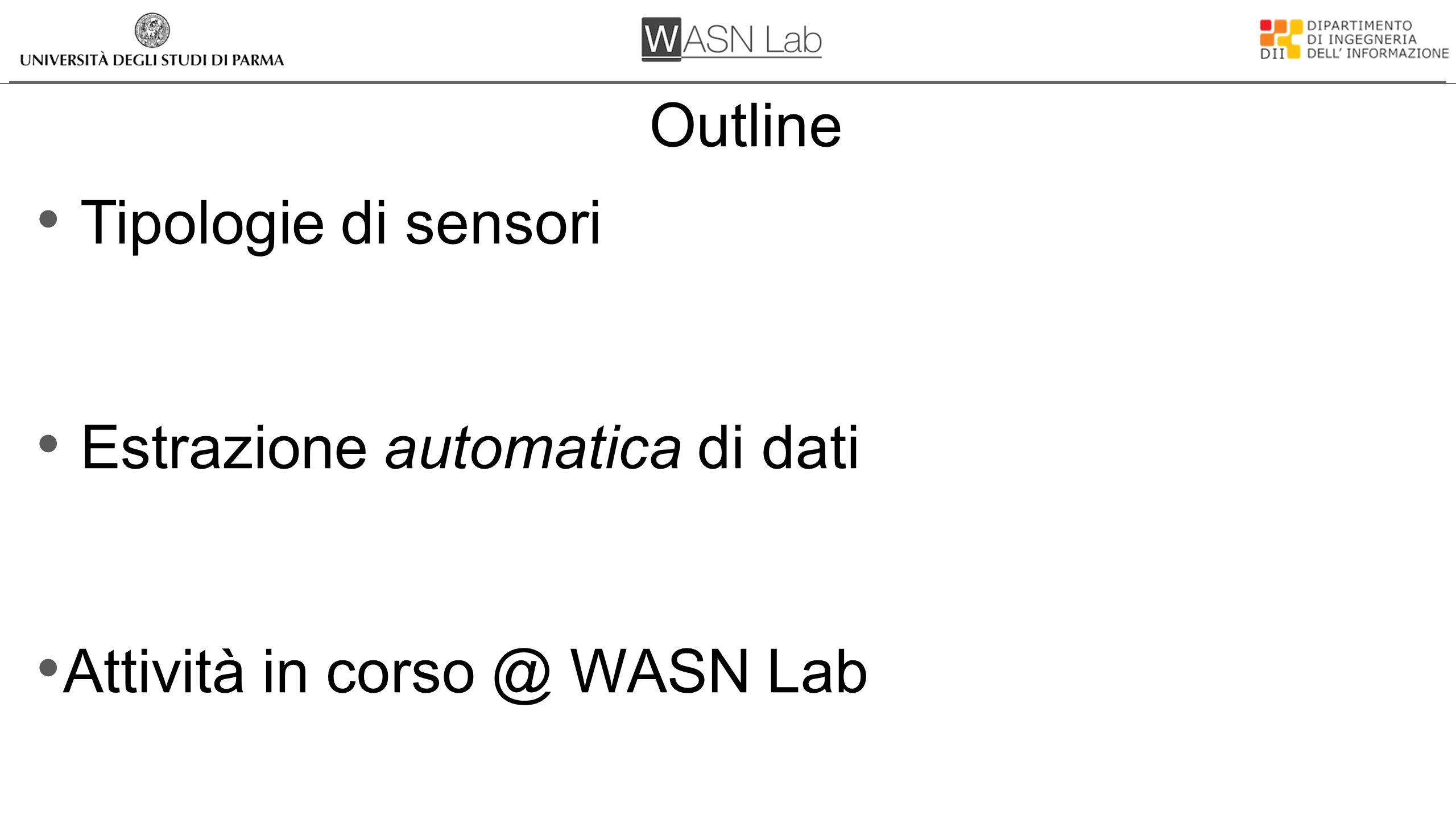 Tipologie di sensori Estrazione automatica di dati Attività in corso @ WASN Lab Outline