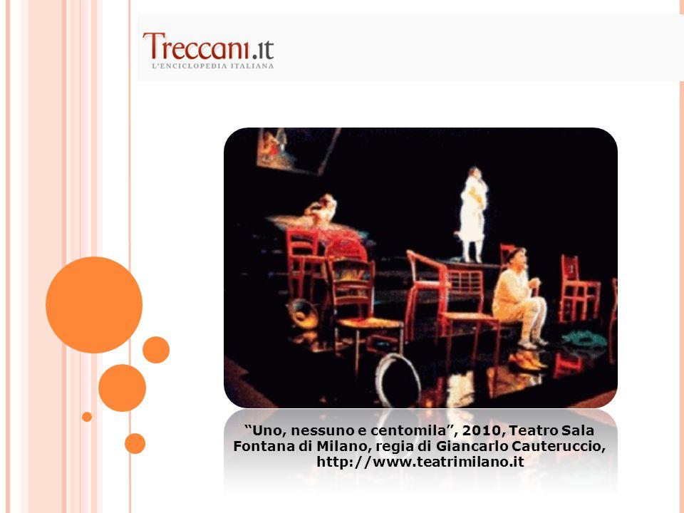 """""""Uno, nessuno e centomila"""", 2010, Teatro Sala Fontana di Milano, regia di Giancarlo Cauteruccio, http://www.teatrimilano.it"""