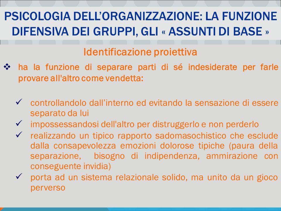 PSICOLOGIA DELLA COMUNICAZIONE ORGANIZZATIVA AA 2011-12 - M. MURA PSICOLOGIA DELL'ORGANIZZAZIONE: LA FUNZIONE DIFENSIVA DEI GRUPPI, GLI « ASSUNTI DI B