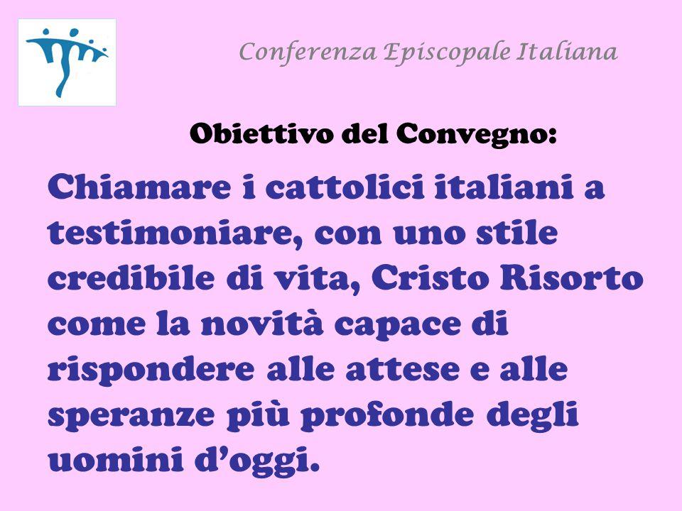 Conferenza Episcopale Italiana Motivazioni dell'Obiettivo 1 Domande acute sorgono dai mutati scenari sociali e culturali in Italia, in Europa e nel mondo, … riguardanti la condizione e la realtà stessa dell'uomo …