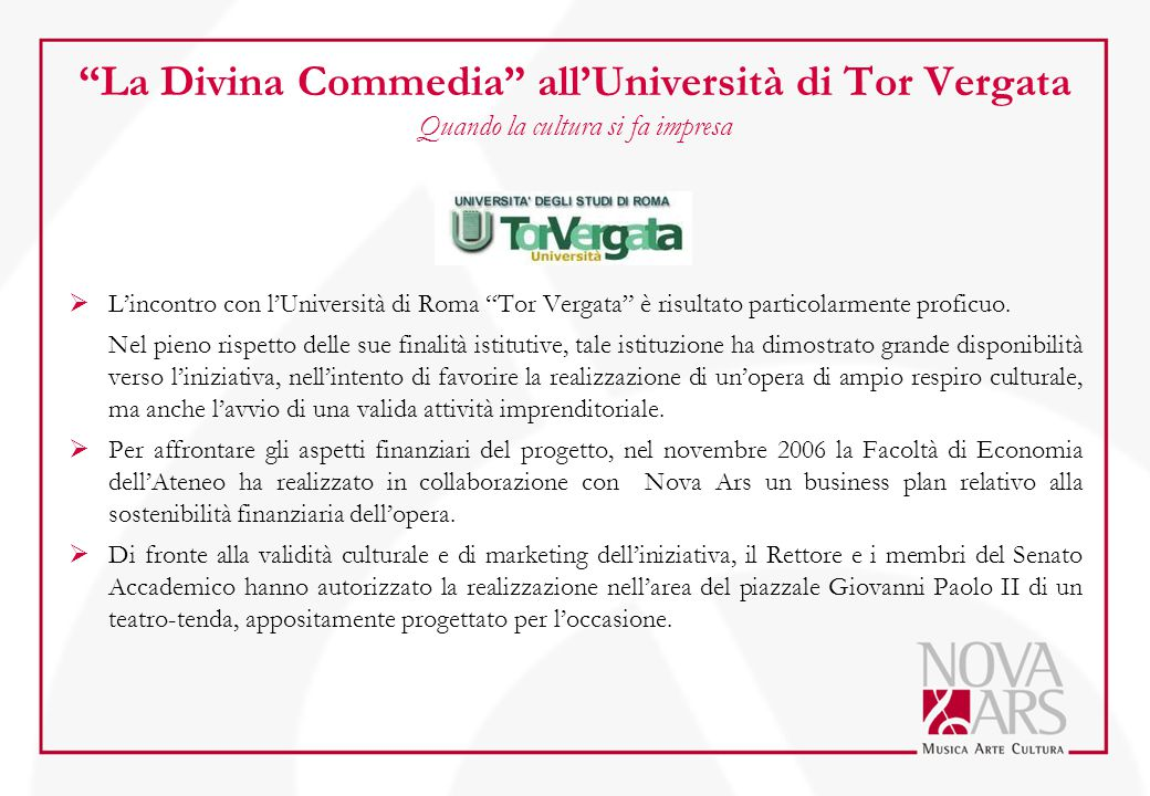 La Divina Commedia all'Università di Tor Vergata Quando la cultura si fa impresa  L'incontro con l'Università di Roma Tor Vergata è risultato particolarmente proficuo.