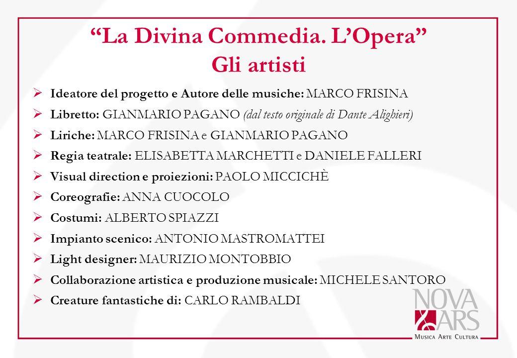 """""""La Divina Commedia. L'Opera"""" Gli artisti  Ideatore del progetto e Autore delle musiche: MARCO FRISINA  Libretto: GIANMARIO PAGANO (dal testo origin"""