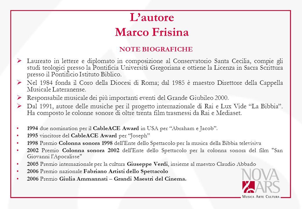 L'autore Marco Frisina  Laureato in lettere e diplomato in composizione al Conservatorio Santa Cecilia, compie gli studi teologici presso la Pontificia Università Gregoriana e ottiene la Licenza in Sacra Scrittura presso il Pontificio Istituto Biblico.