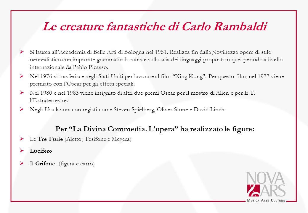Le creature fantastiche di Carlo Rambaldi  Si laurea all'Accademia di Belle Arti di Bologna nel 1951. Realizza fin dalla giovinezza opere di stile ne