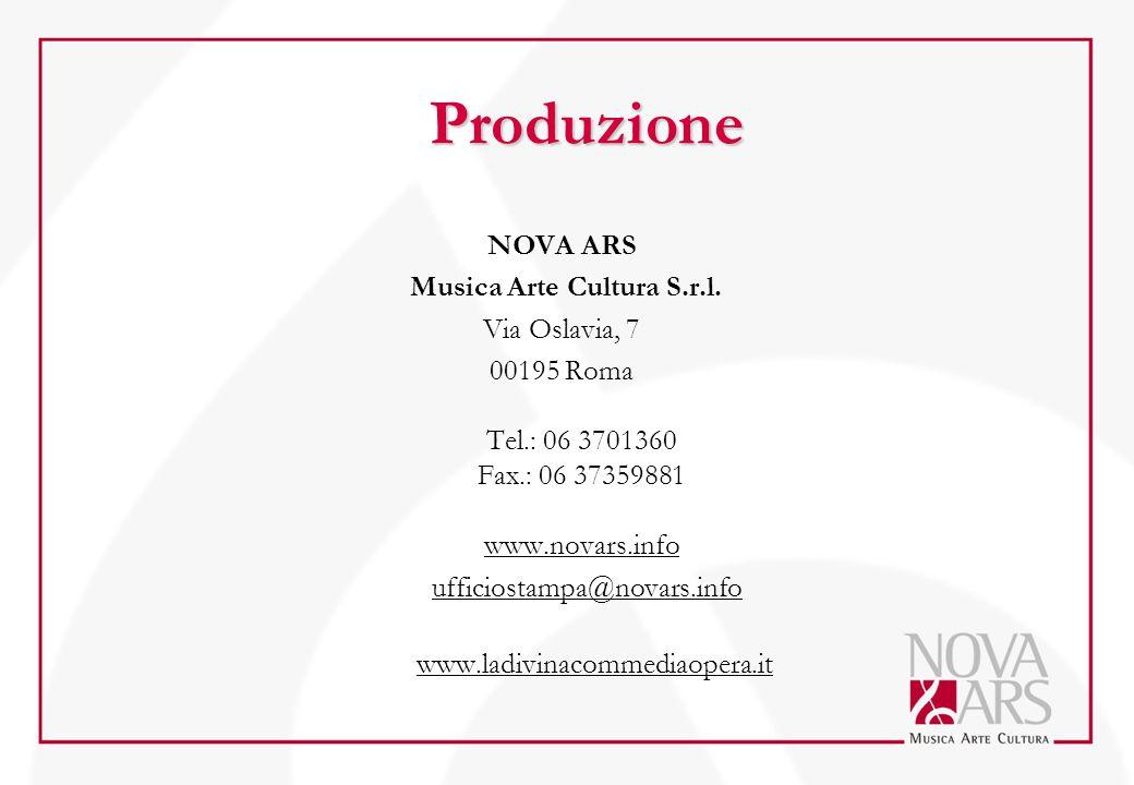 Produzione Produzione NOVA ARS Musica Arte Cultura S.r.l. Via Oslavia, 7 00195 Roma Tel.: 06 3701360 Fax.: 06 37359881 www.novars.info ufficiostampa@n