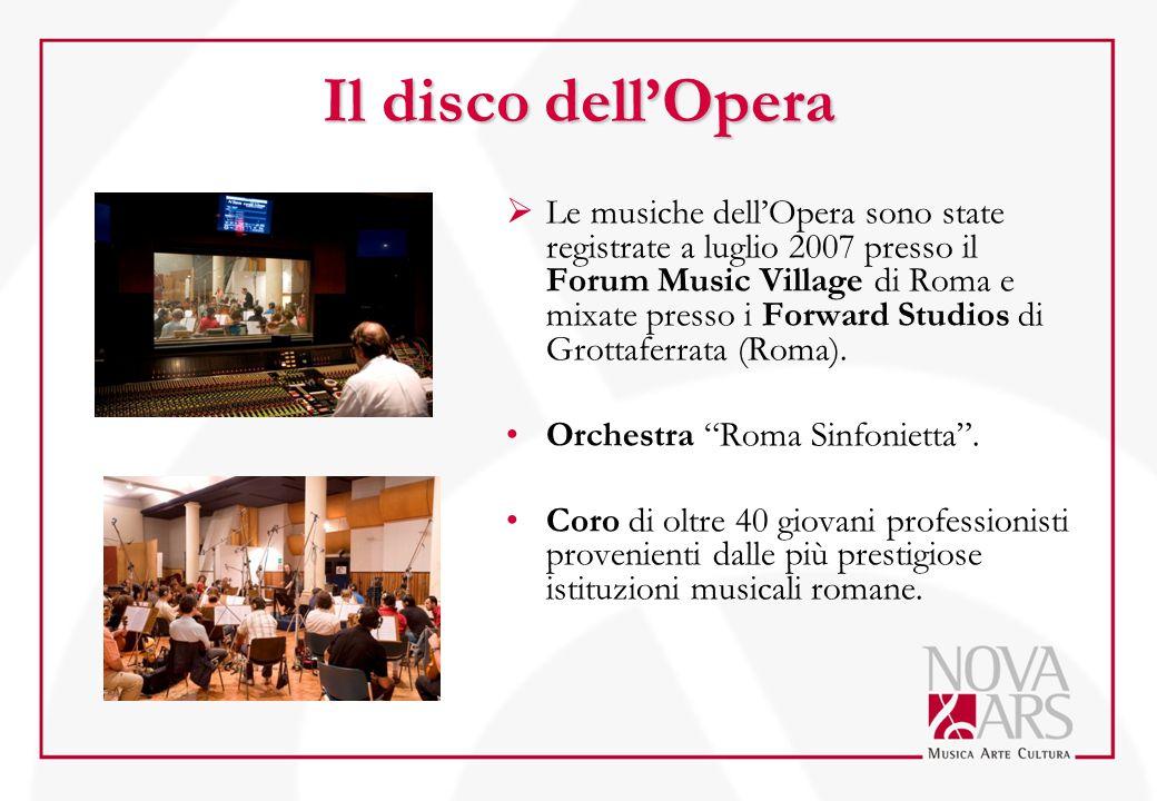 Il disco dell'Opera  Le musiche dell'Opera sono state registrate a luglio 2007 presso il Forum Music Village di Roma e mixate presso i Forward Studio