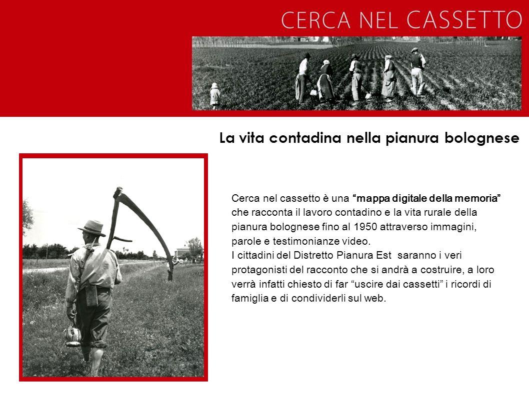 """La vita contadina nella pianura bolognese Cerca nel cassetto è una """"mappa digitale della memoria"""" che racconta il lavoro contadino e la vita rurale de"""