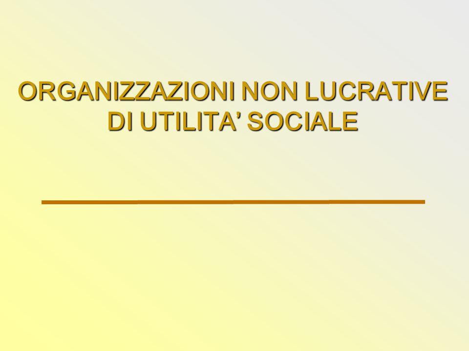 ORGANIZZAZIONI NON LUCRATIVE DI UTILITA' SOCIALE