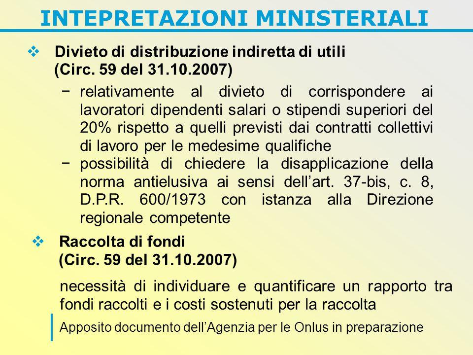 INTEPRETAZIONI MINISTERIALI  Divieto di distribuzione indiretta di utili (Circ.