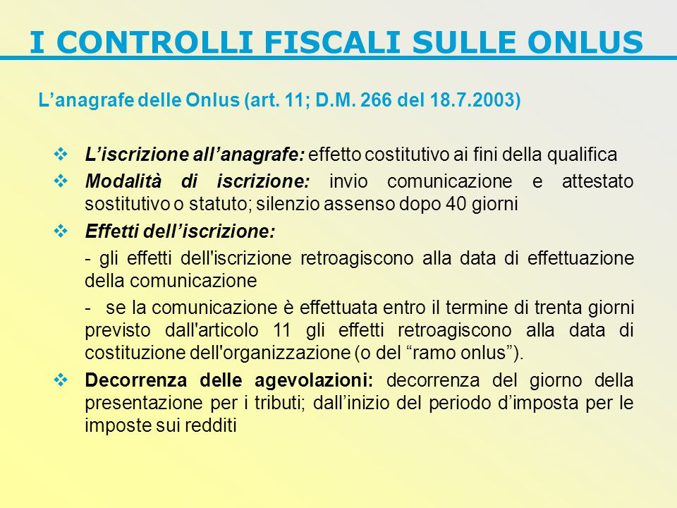 I CONTROLLI FISCALI SULLE ONLUS L'anagrafe delle Onlus (art.