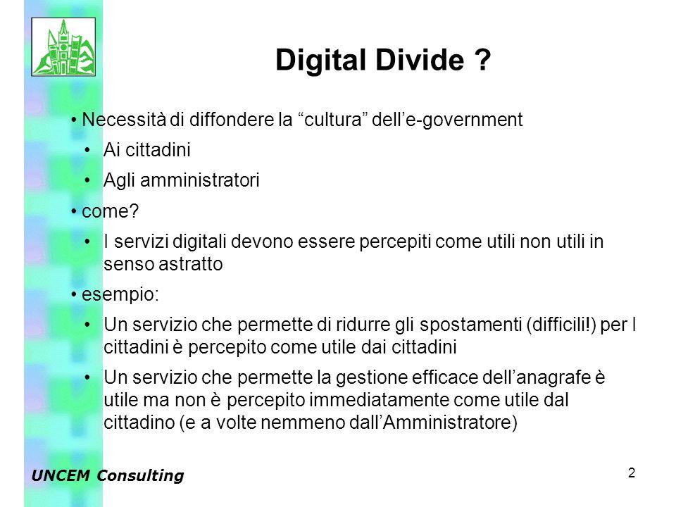 2 Necessità di diffondere la cultura dell'e-government Ai cittadini Agli amministratori come.