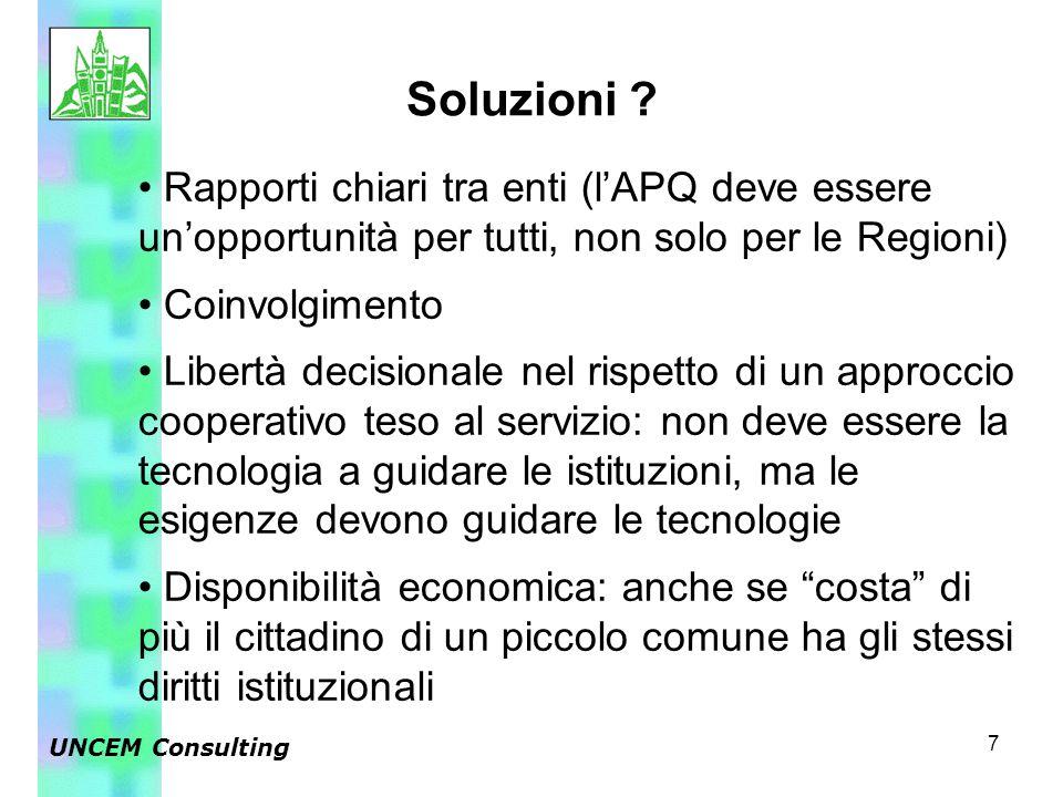 7 Soluzioni ? UNCEM Consulting Rapporti chiari tra enti (l'APQ deve essere un'opportunità per tutti, non solo per le Regioni) Coinvolgimento Libertà d