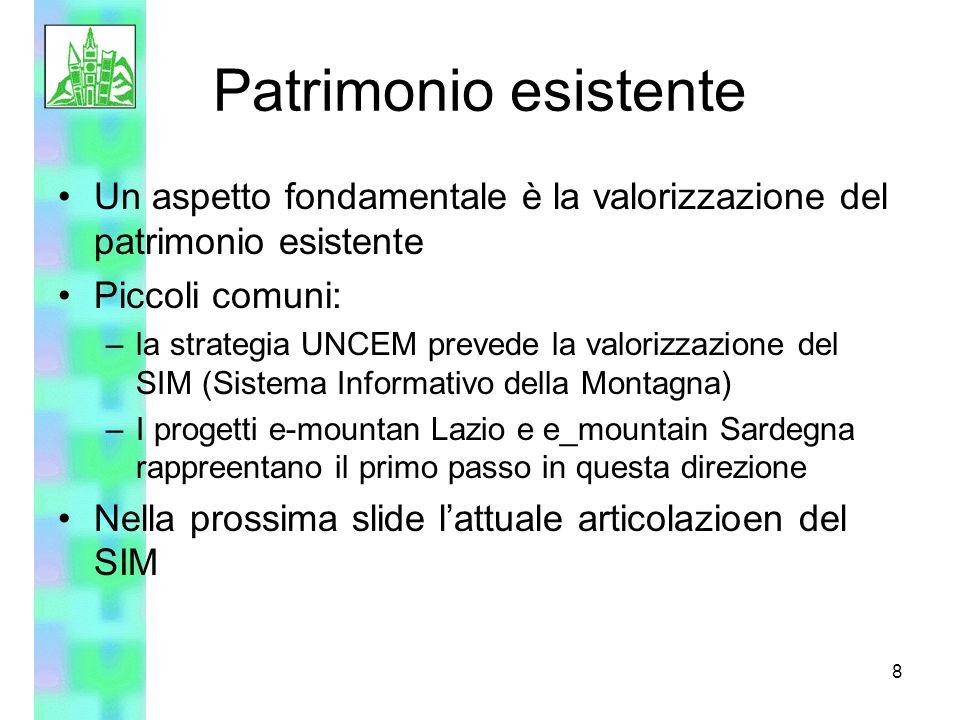 8 Patrimonio esistente Un aspetto fondamentale è la valorizzazione del patrimonio esistente Piccoli comuni: –la strategia UNCEM prevede la valorizzazi