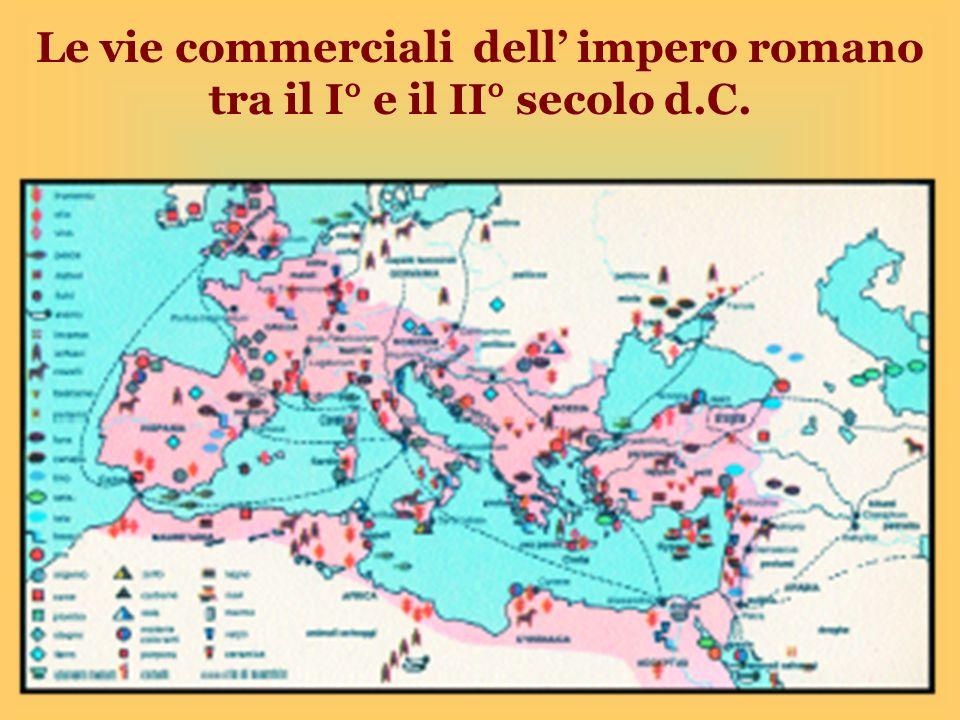 Le vie commerciali dell' impero romano tra il I° e il II° secolo d.C.
