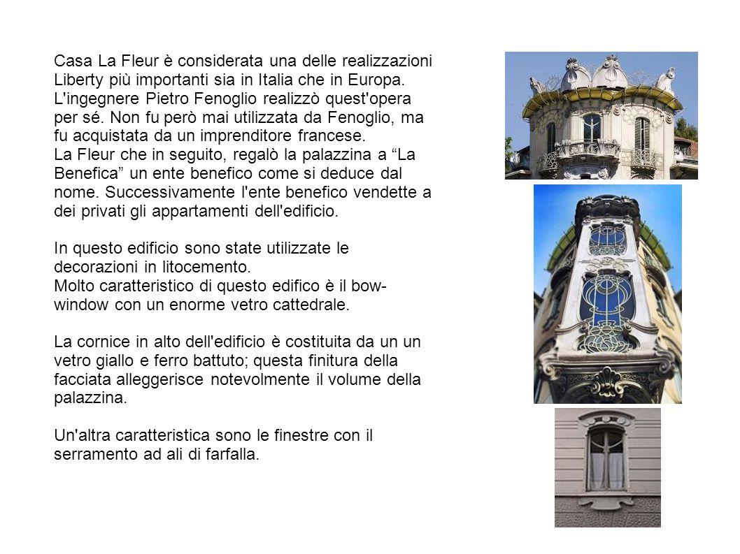 Casa La Fleur è considerata una delle realizzazioni Liberty più importanti sia in Italia che in Europa. L'ingegnere Pietro Fenoglio realizzò quest'ope