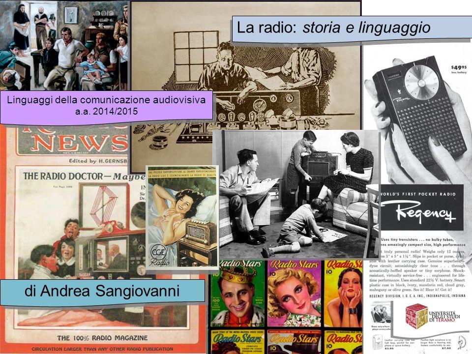La radio: storia e linguaggio di Andrea Sangiovanni Linguaggi della comunicazione audiovisiva a.a.