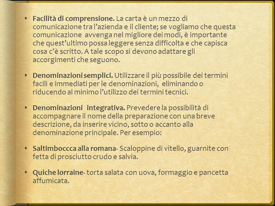  Facilità di comprensione. La carta è un mezzo di comunicazione tra l'azienda e il cliente; se vogliamo che questa comunicazione avvenga nel migliore