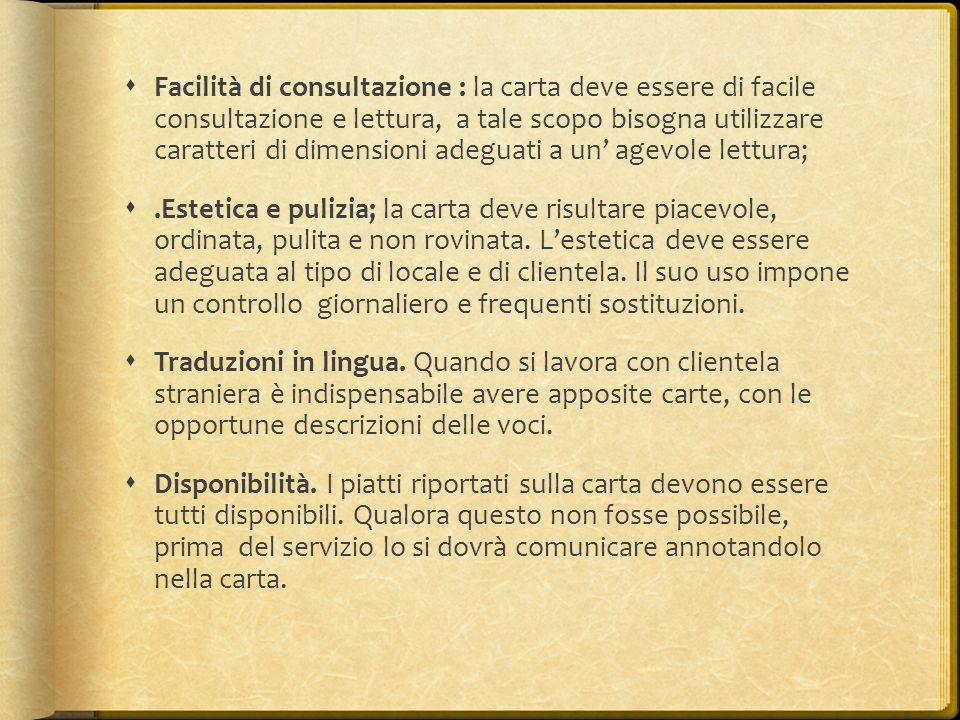  Facilità di consultazione : la carta deve essere di facile consultazione e lettura, a tale scopo bisogna utilizzare caratteri di dimensioni adeguati