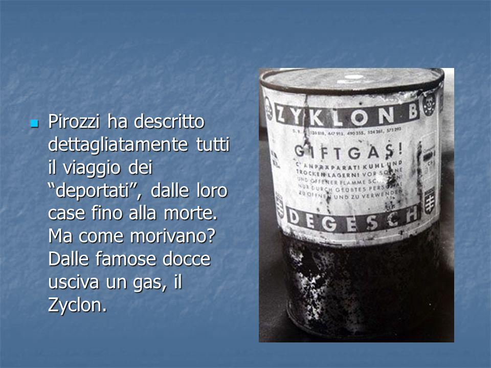 """Pirozzi ha descritto dettagliatamente tutti il viaggio dei """"deportati"""", dalle loro case fino alla morte. Ma come morivano? Dalle famose docce usciva u"""
