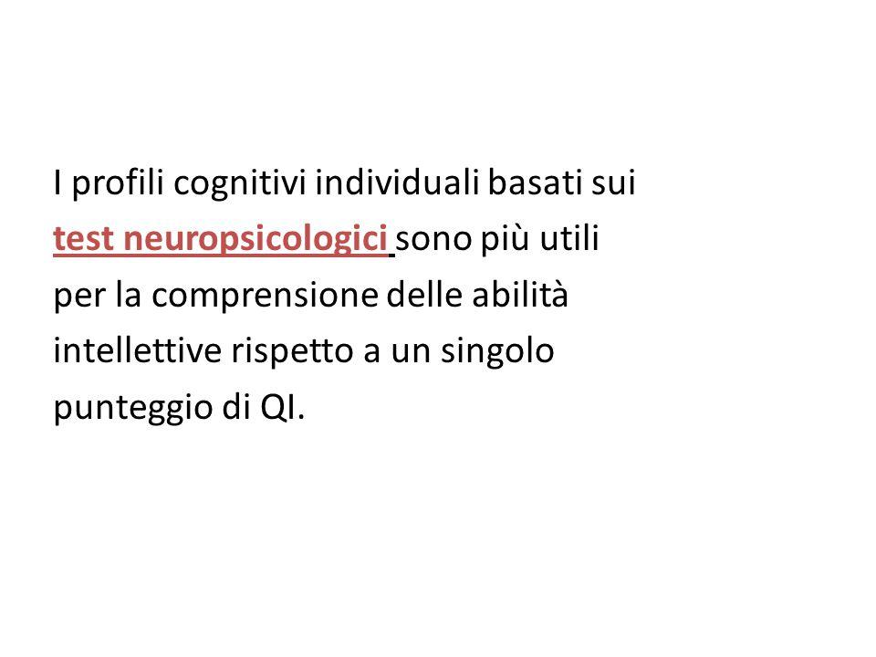I profili cognitivi individuali basati sui test neuropsicologici sono più utili per la comprensione delle abilità intellettive rispetto a un singolo p