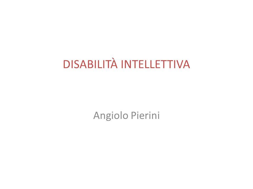 DISABILITÀ INTELLETTIVA Angiolo Pierini