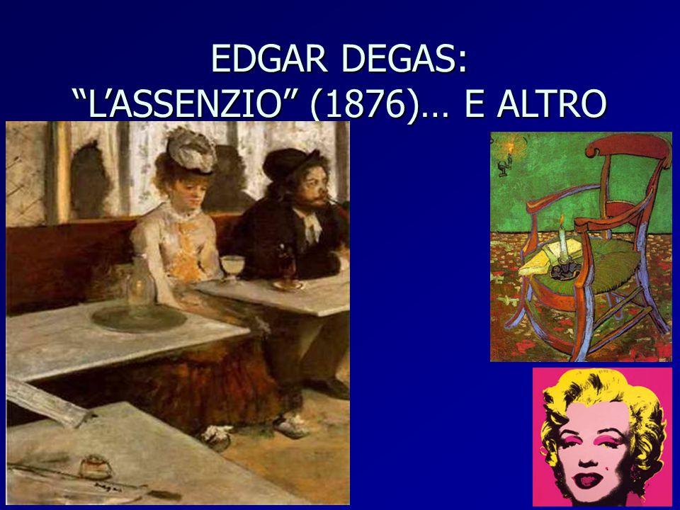 """EDGAR DEGAS: """"L'ASSENZIO"""" (1876)… E ALTRO"""