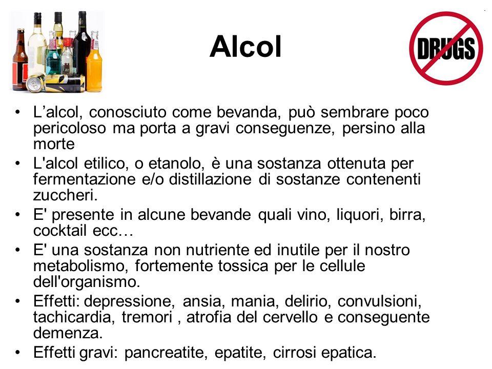 Alcol L'alcol, conosciuto come bevanda, può sembrare poco pericoloso ma porta a gravi conseguenze, persino alla morte L'alcol etilico, o etanolo, è un
