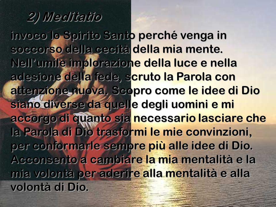 invoco lo Spirito Santo perché venga in soccorso della cecità della mia mente. Nell'umile implorazione della luce e nella adesione della fede, scruto